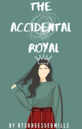 The Accidental Royal by btsobsessedmills