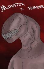 Monster x Reader by ExperimentedAlien