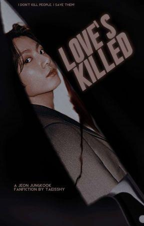 Love's Killed    JJK by taeisshy
