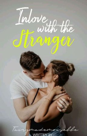 Inlove With A Stranger by FairyMademoiselle