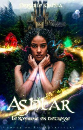 Ashlar, le royaume en détresse  by PriscilleHOUSSOU0