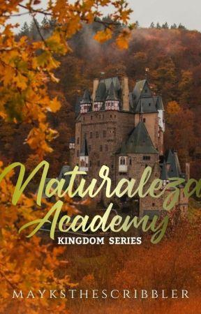 Kingdom Series 1: Naturaleza (UNEDITED) by MyticalSunshine