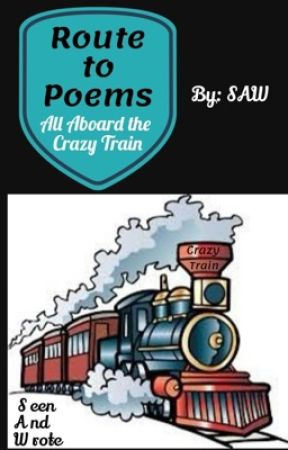 Crazy Train {Route to Poems} by DreaminOfSJ