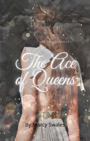 The Ace of Queens ( Ace of Queens #7) by marcyswales17