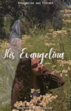 His Evangelina by AnonymousssN