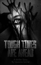 Tough Times Are Ahead by Urvashi123098