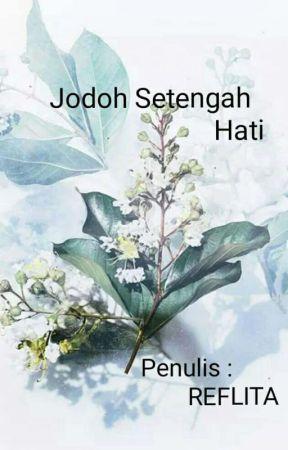 Jodoh Setengah Hati by reflitareflita
