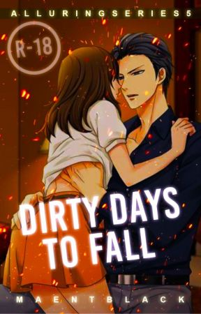 Dirty Days To Fall [Alluring Series #5] by maentblack