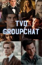 TVD Group chat💀 by Dkdksososlla
