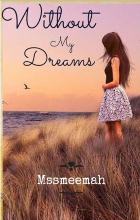 WITHOUT MY DREAMS (HAUSA NOVEL) by mssmeemah