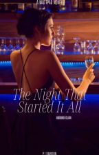 The Night That Started It {Major Editing} {Book2} by charlieX46