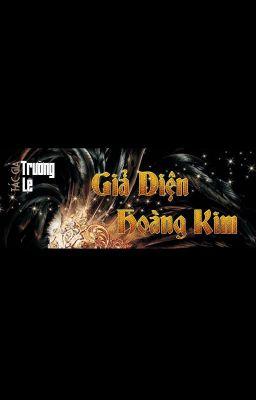 Đọc truyện Giả Diện Hoàng Kim
