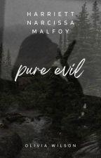 Pure Evil - Dracos twin sister by Georgiaa_Malfoyy