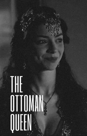 THE OTTOMAN QUEEN (IS COMING) by MidnightHerondale