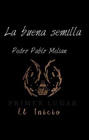 La buena semilla by pedropablomelian
