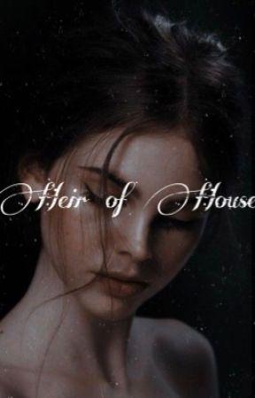Heir of Houses (D.M) by nevherondale5073