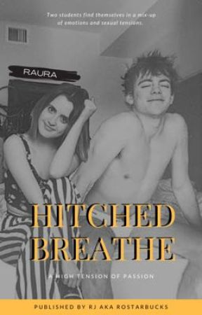 Hitched Breathe • RAURA OS • by ROStarbuckS