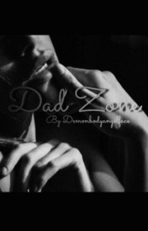 DAD ZONE  by demonbodyangelface