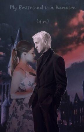 My Bestfriend is a Vampire (d.m) by tiffanyyelizabeth