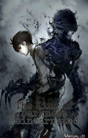 The King of Darkness : Reincarnation by BukuGabut