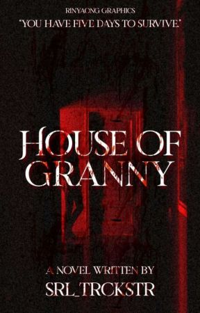 House Of Granny [HG series #1] On Hold by SRL_TRCKSTR