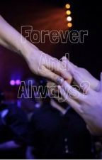 Forever and always? by emthekatycat