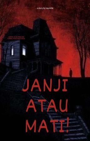 JANJI ATAU MATI! (END)✓ by naymillie_
