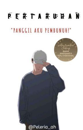 Pertaruhan: Panggil Aku Pembunuh (END/REVISI) by peleria_ah