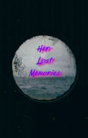 Her Lost Memories by Sil_Ly_Writer