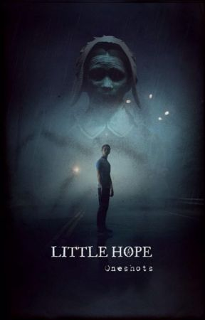 Little Hope: Oneshots • The Dark Pictures Anthology & Until Dawn by MeganRidyard