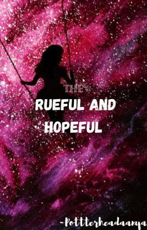 The Rueful and Hopeful by Potterheadaanya