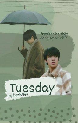 Đọc truyện [Taejin] Tuesday
