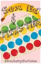 Sex Ed & Twister by strawberrywastaken