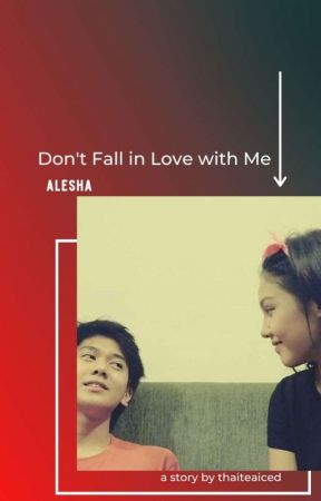 Don't Fall in Love with Me [Ale Sasha] by Thaiteaiced