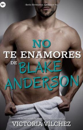 No te enamores de Blake Anderson by VictoriaVlchez