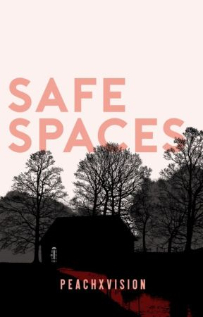 Safe Spaces by peachxvision