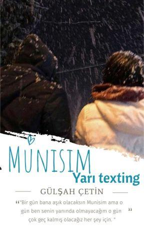 Munisim|Yarı Texting ~ by munisligunler
