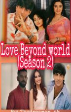 Love Beyond World (Book 2) by Thedreamer_Ak