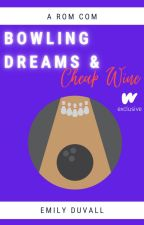 Bowling Dreams & Cheap Wine by EDuvallAuthor