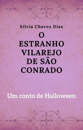 O Estanho Vilarejo de São Conrado: especial de Halloween by SilviaChaves7