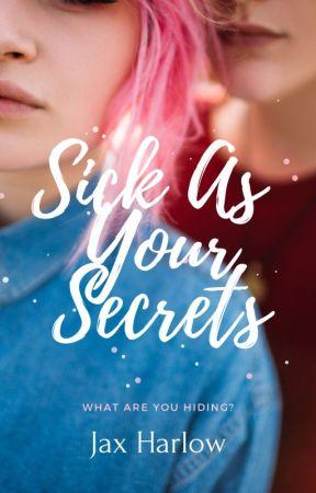 SICK AS YOUR SECRETS by jaxharlow