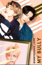 My Bully (Taekook) by bunnykookie_love