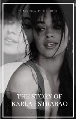 The story of Karla Estrabao by shawmila_is_the_best