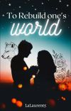 To rebuild one's world cover