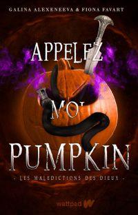 Appelez moi Pumpkin   𝚝𝚎𝚛𝚖𝚒𝚗𝚎́. cover