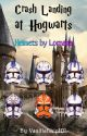 Crash Landing at Hogwarts by