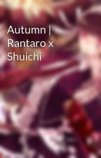 Autumn | Rantaro x Shuichi by Liemwasthere_