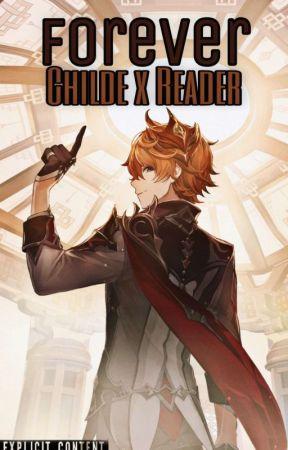Forever ;; Yandere Childe / Tartaglia x Reader [+Zhongli & Xiao]  by ChildeBBY
