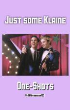 just some Klaine Oneshots by Oatsbogus123