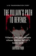 The Villain's Path To Revenge by LadyBeautyDQR
